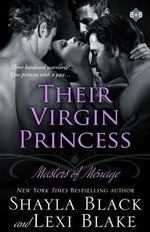 Their Virgin Princess : Masters of Menage, Book 4 - Shayla Black