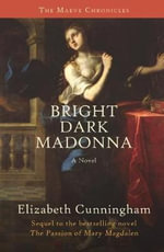 Bright Dark Madonna : Maeve Chronicles - Elizabeth Cunningham