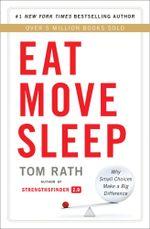 Eat Move Sleep - Tom Rath