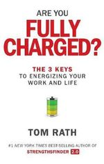Are You Fully Charged - Tom Rath