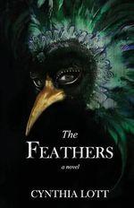 The Feathers - Cynthia Lott