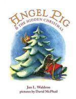 Angel Pig and the Hidden Christmas - Jan Waldron
