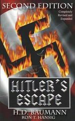 Hitler's Escape Second Edition - H D Baumann