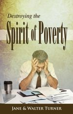 Destroying the Spirit of Poverty - Jane Turner