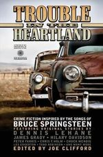 Trouble in the Heartland : Crime Fiction Based on the Songs of Bruce Springsteen