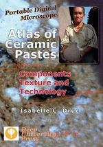 Portable Digital Microscope : Atlas of Ceramic Pastes - Components, Texture and Technology - Isabelle C Druc
