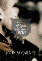 From the Reality of God to the Victory in Christ - John M Carney