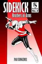 Sidekick 2 : Brothers in Arms - Pab Sungenis