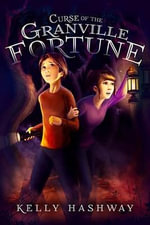 Curse of the Granville Fortune - Kelly Hashway
