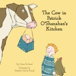 The Cow in Patrick O'Shanahan's Kitchen - Diana Prichard