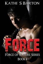 Force : Force of Nature Series - Kathi S Barton