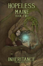 Hopeless, Maine : Inheritance Volume 2