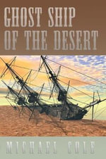 Ghost Ship of the Desert - Michael Cole
