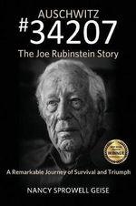 Auschwitz #34207 the Joe Rubinstein Story - Nancy Sprowell Geise