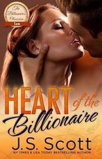 Heart of the Billionaire : : (The Billionaire's Obsession Sam) - J S Scott