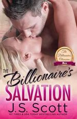 The Billionaire's Salvation : : (The Billionaire's Obsession Max) - J S Scott