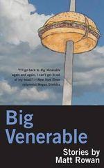 Big Venerable - Matt Rowan