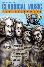 History of Classical Music For Beginners - Endris R. Ryan