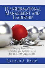 Transformational Management and Leadership - Richard a Hardy