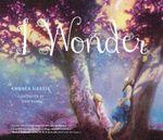 I Wonder - Annaka Harris