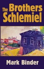 The Brothers Schlemiel - Mark Binder