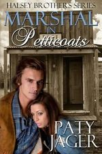 Marshal in Petticoats : Halsey Brothers Series - Paty Jager