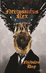 Necrosaurus Rex - Nicholas Day