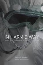 In Harm's Way : A View from the Epicenter of Liberia's Ebola Crisis - Nancy D Sheppard