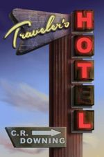 Traveler's Hotel : Stories From Families With Diabetic Alert Dogs - Chuck Downing