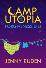 Camp Utopia : & The Forgiveness Diet - Jenny Ruden