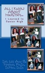 All I Know about Ministry...I Learned in Junior High - Dr Lee Ann B Marino