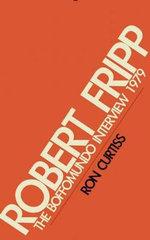 Robert Fripp : The Boffomundo Interview 1979 - Ron Curtiss