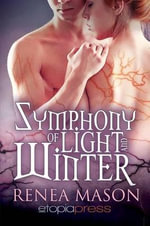 Symphony of Light and Winter - Renea Mason