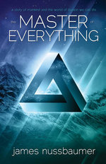 Master of Everything : A Story of Mankind and the World of Illusion We Call Life - James Nussbaumer