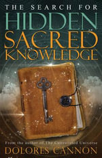 Search for Sacred Hidden Knowledge - Dolores Cannon