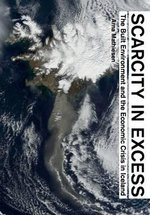 Scarcity in Excess : The Built Environment and the Economic Crisis in Iceland