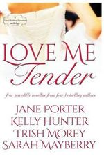 Love Me Tender : A Montana Born Brides Anthology - Jane Porter