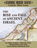Come and See : The Rise and Fall of Ancient Israel - Fr. Joseph Ponessa