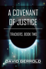A Covenant of Justice : Trackers, Book Two - David Gerrold