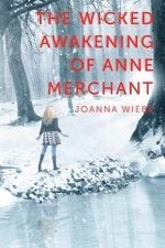 The Wicked Awakening of Anne Merchant : Book Two of the V Trilogy - Joanna Wiebe