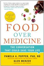 Food Over Medicine : The Conversation That Could Save Your Life - Pamela A Popper