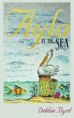 Ayla by the Sea - Debbie Byrd