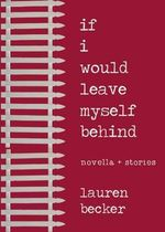 If I Would Leave Myself Behind : Stories - Lauren Becker