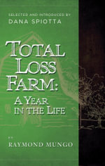 Total Loss Farm : A Year in the Life - Raymond Mungo
