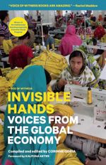 Invisible Hands : Voices from the Global Economy