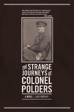 The Strange Journeys of Colonel Polders : A Novel - Lord Dunsany
