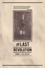 The Last Revolution : A Novel - Lord Dunsany