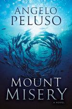 Mount Misery : A Novel - Angelo Peluso