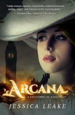 Arcana : A Novel - Jessica Leake