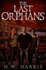 The Last Orphans - N W Harris